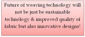 """""""Excellence in weaving by innovative approach in design and right technology"""""""