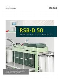 RSB-D 50 Draw Frame – A New Dimension in Productivity, Quality and Operation