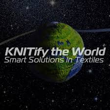 KNITify the World. Smart Solutions in Textile.