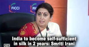 India to turn self-sufficient in silk in 2 years: Minister.