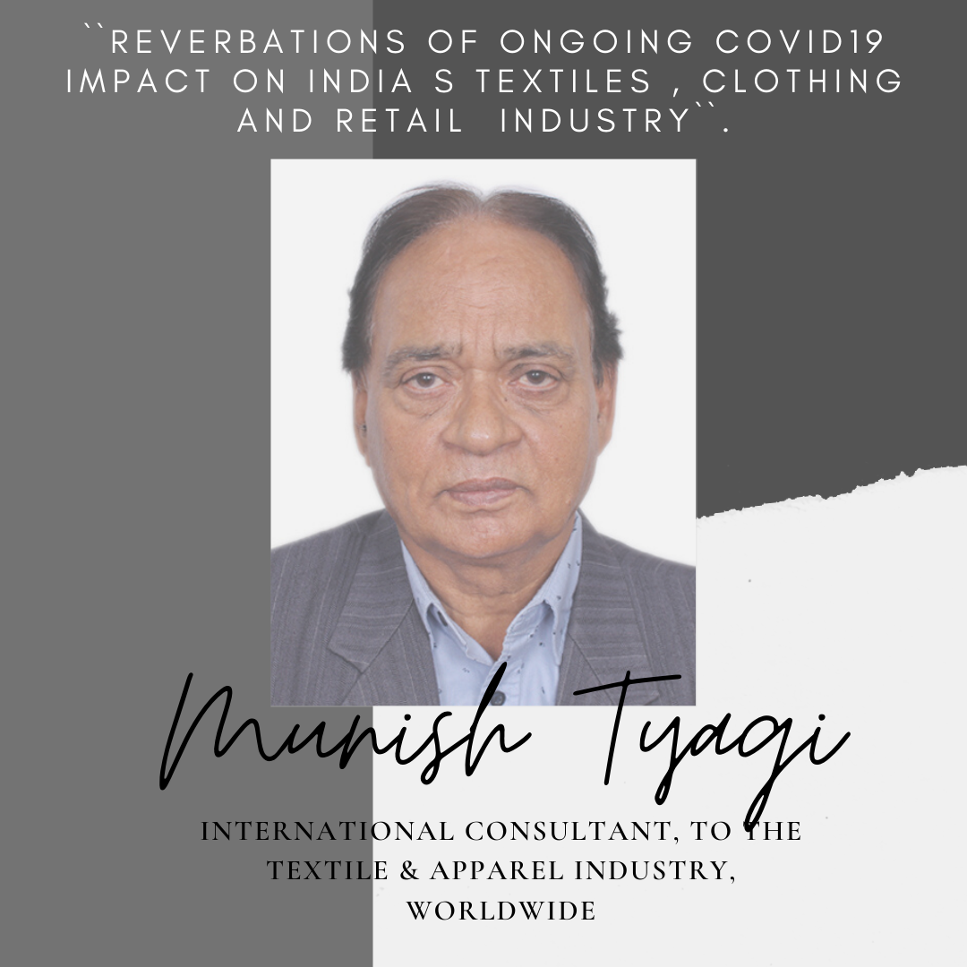 """REVERBATIONS OF ONGOING COVID19 IMPACT ON INDIA S TEXTILES , CLOTHING AND RETAIL  INDUSTRY""""."""