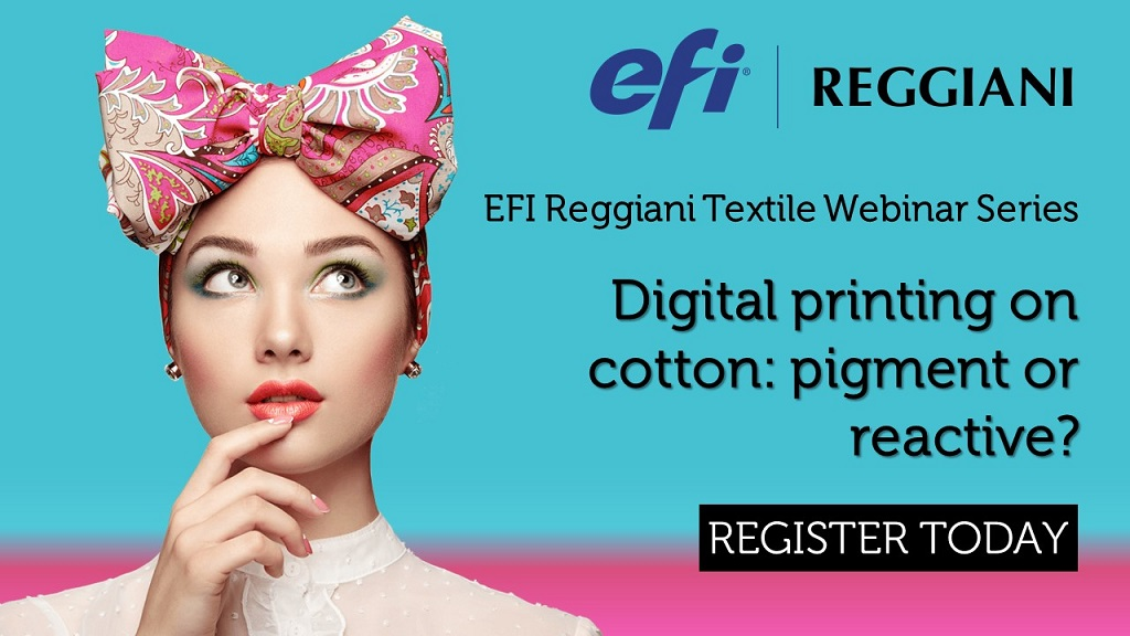 4th June , EFI : Digital printing on cotton: pigment or reactive?