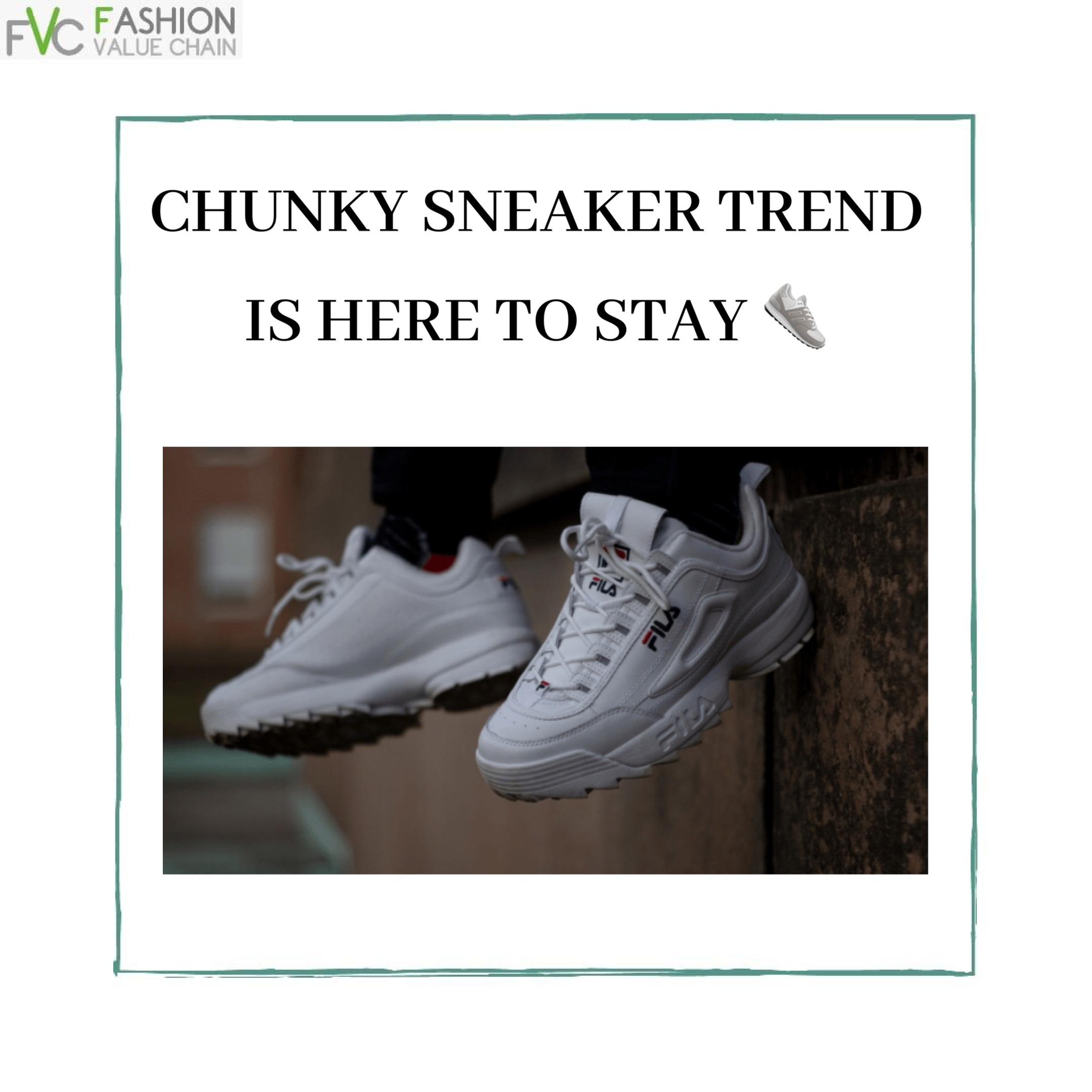 CHUNKY SNEAKER TREND IS HERE TO STAY.