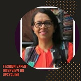 Fashion Expert Interview on Upcycling