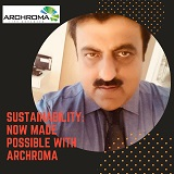 SUSTAINABILITY: NOW MADE POSSIBLE WITH ARCHROMA