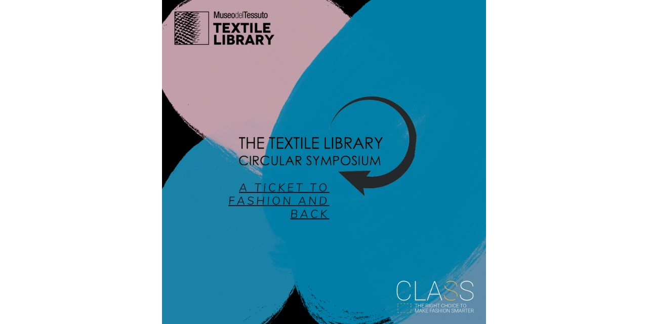 """THE TEXTILE LIBRARY CIRCULAR SYMPOSIUM: """"A ticket to fashion…and back!"""""""