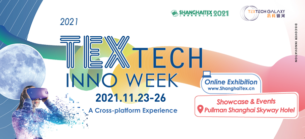 """ShanghaiTex 2021 Branded as""""Textech Inno Week"""": Online + Offline Events in November, Opening New Page of the Industry"""